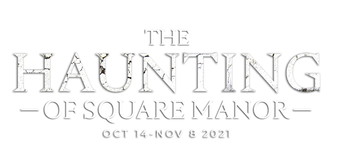 The Haunting of Square Manor